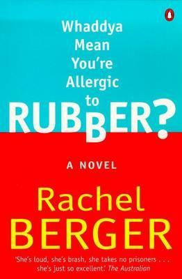 Waddaya Mean You'RE Allergic to Rubber?