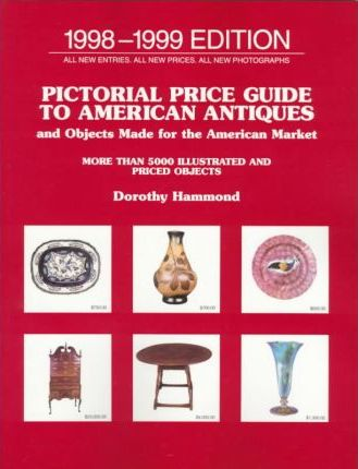 Pictorial Price Guide to American Antiques and Objects Made for the American Market