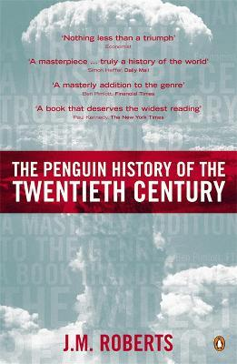 The Penguin History of the Twentieth Century : The History of the World, 1901 to the Present