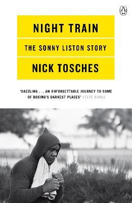 Night Train : A Biography of Sonny Liston