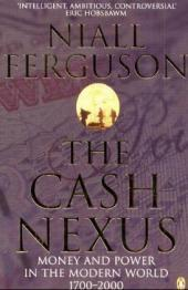 The Cash Nexus: Money and Politics in Modern History, 1700-2000