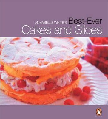 Best Ever Cakes and Slices