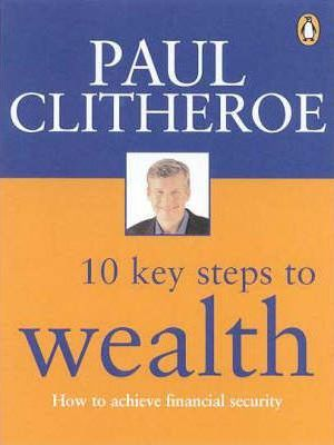 The 10 Key Steps to Wealth
