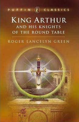 """King Arthur and His Knights of the Round Table: """"Coming of Arthur""""; The """"Knights of the Round Table""""; The """"Quest of the Holy"""""""