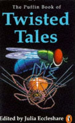 The Puffin Book of Twisted Tales