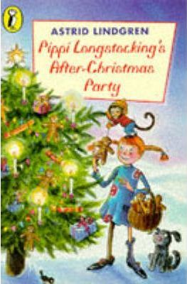 Pippi Longstocking's After-Christmas Party : Astrid Lindgren ...