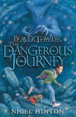 Beaver Towers: The Dangerous Journey