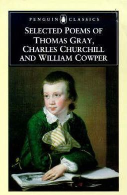 Selected Poems of Thomas Gray, Charles Churchill and William Cowper