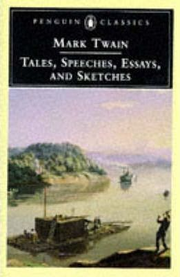 Tales, Speeches, Essays and Sketches : Mark Twain : 9780140434170