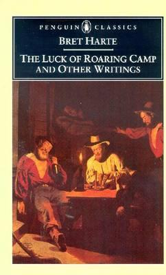 The Luck of Roaring Camp and Other Writings Cover Image