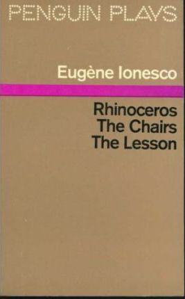 Rhinoceros; the Chairs; the Lesson