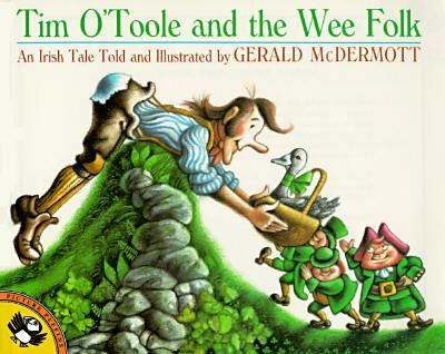 Tim O'Toole and the Wee Folk : An Irish Tale