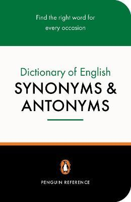 The Penguin Dictionary of English Synonyms and Antonyms : Rosalind ...
