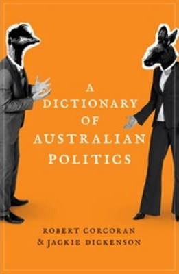 The Penguin Macquarie Dictionary of Australian Politics