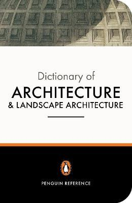 The Penguin Dictionary of Architecture and Landscape Architecture