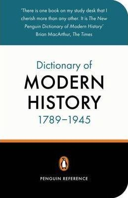 The New Penguin Dictionary of Modern History 1789-1945
