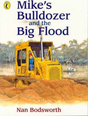 Mike's Bulldozer and the Big Flood