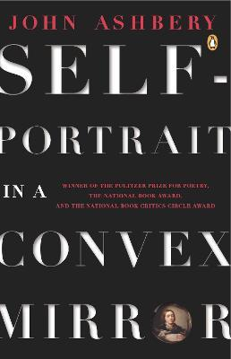 Ashbery John : Self-Portrait in A Convex Mirror(R/I)