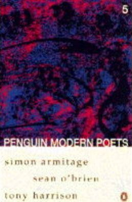 Penguin Modern Poets: Simon Armitage, Sean O'Brien, Tony Harrison Bk. 5