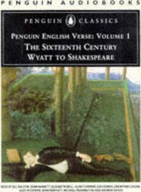 Penguin English Verse: Sixteenth Century - Wyatt to Shakespeare v. 1