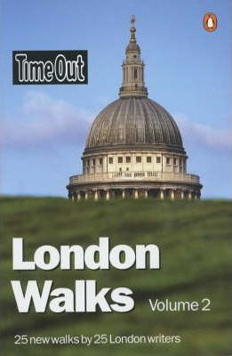 """Time Out"" Book of London Walks: v. 2"