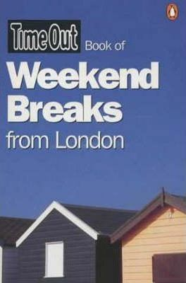 """Time Out"" Book of Weekend Breaks from London"