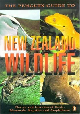 The Penguin Guide to New Zealand Wildlife