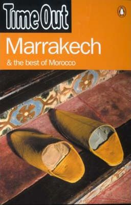 """""""Time Out"""" Guide to Marrakesh and the Best of Morocco"""
