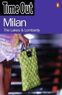 """""""Time Out"""" Guide to Milan, the Lakes and Lombardy"""