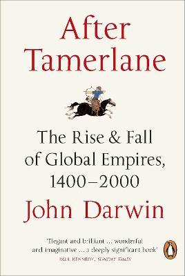 After Tamerlane : The Rise and Fall of Global Empires, 1400-2000