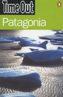 """Time Out"" Guide to Patagonia"