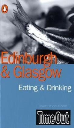 """Time Out"" Eating and Drinking Guide to Edinburgh and Glasgow"