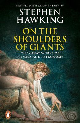 On the Shoulders of Giants : The Great Works of Physics and Astronomy