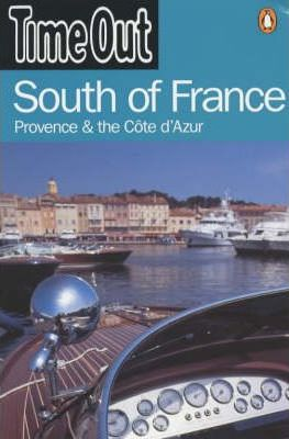 """""""Time Out"""" Guide to South of France, Provence and Cote D'Azur"""