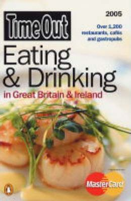 Time out Eating and Drinking in Great Britain & Ireland: 2nd Edition