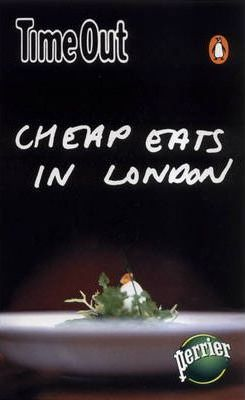 """""""Time Out"""" Cheap Eats in London"""