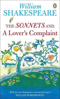 The The Sonnets and a Lover's Complaint: The Sonnets and a Lover's Complaint AND A Lover's Complaint
