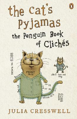 The Cat's Pyjamas: The Penguin Book of Cliches