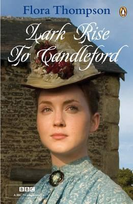 "Lark Rise to Candleford: ""Lark Rise""; ""Over to Candleford""; ""Candleford Green"""