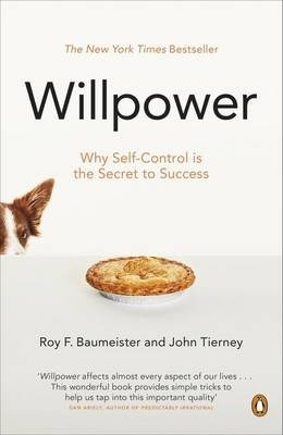 Book: Willpower, by R. F. Baumeister and J. Tierney