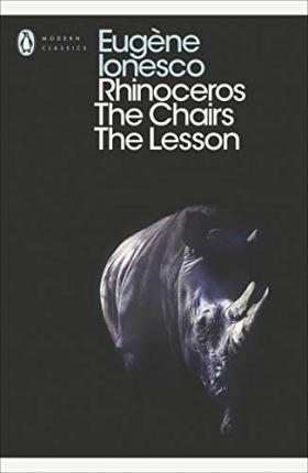Rhinoceros, The Chairs, The Lesson: WITH The Chairs