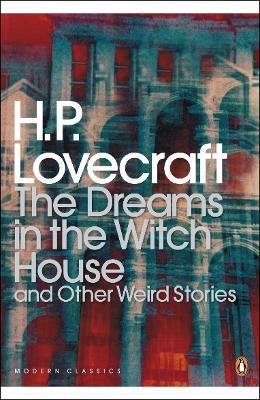 The Dreams in the Witch House and Other Weird Stories