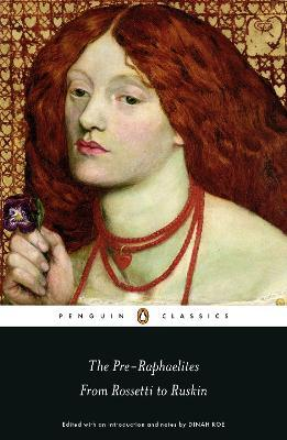 The Pre-Raphaelites: From Rossetti to Ruskin