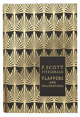 Flappers and Philosophers: The Collected Short Stories of F. Scott Fitzgerald Cover Image