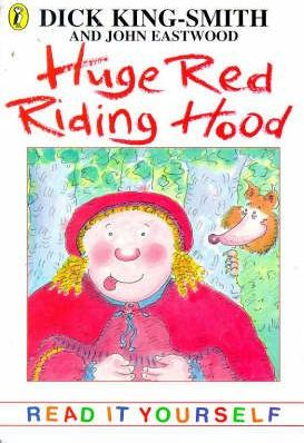 Huge Red Riding Hood and Other Topsy-turvy Stories