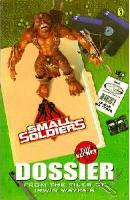"""Small Soldiers"": Top Secret Dossier"