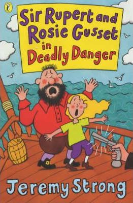 Sir Rupert and Rosie Gusset in Deadly Danger