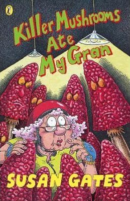 Killer Mushrooms Ate My Gran