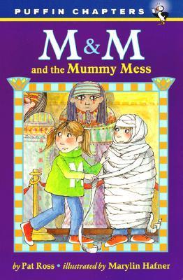 M&M and the Mummy Mess