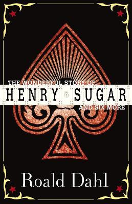 """The The Wonderful Story of Henry Sugar: The Wonderful Story of Henry Sugar and Six More The """"Boy Who Talked with Animals""""; The """"Hitch-hiker""""; The """"Mildenh"""""""